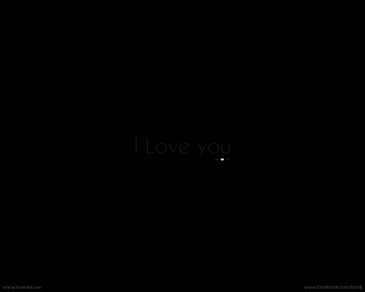 Love Wallpaper Black Background : I Love you- black background