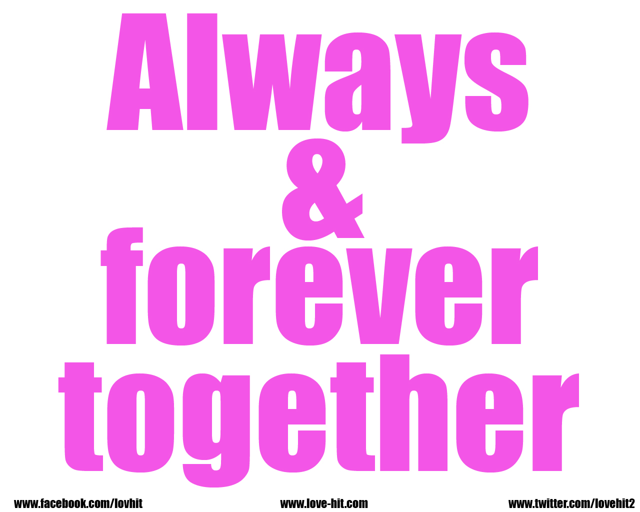 Always and forever together
