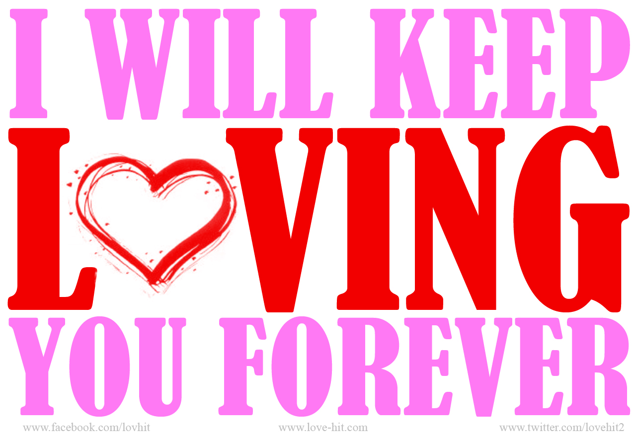 I will keep loving you forever