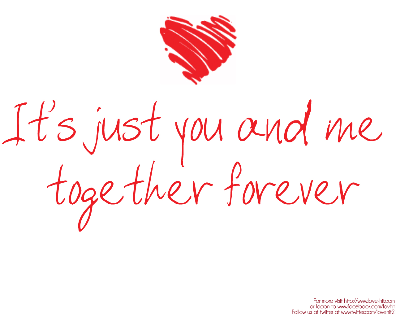 Its just you and me together forever