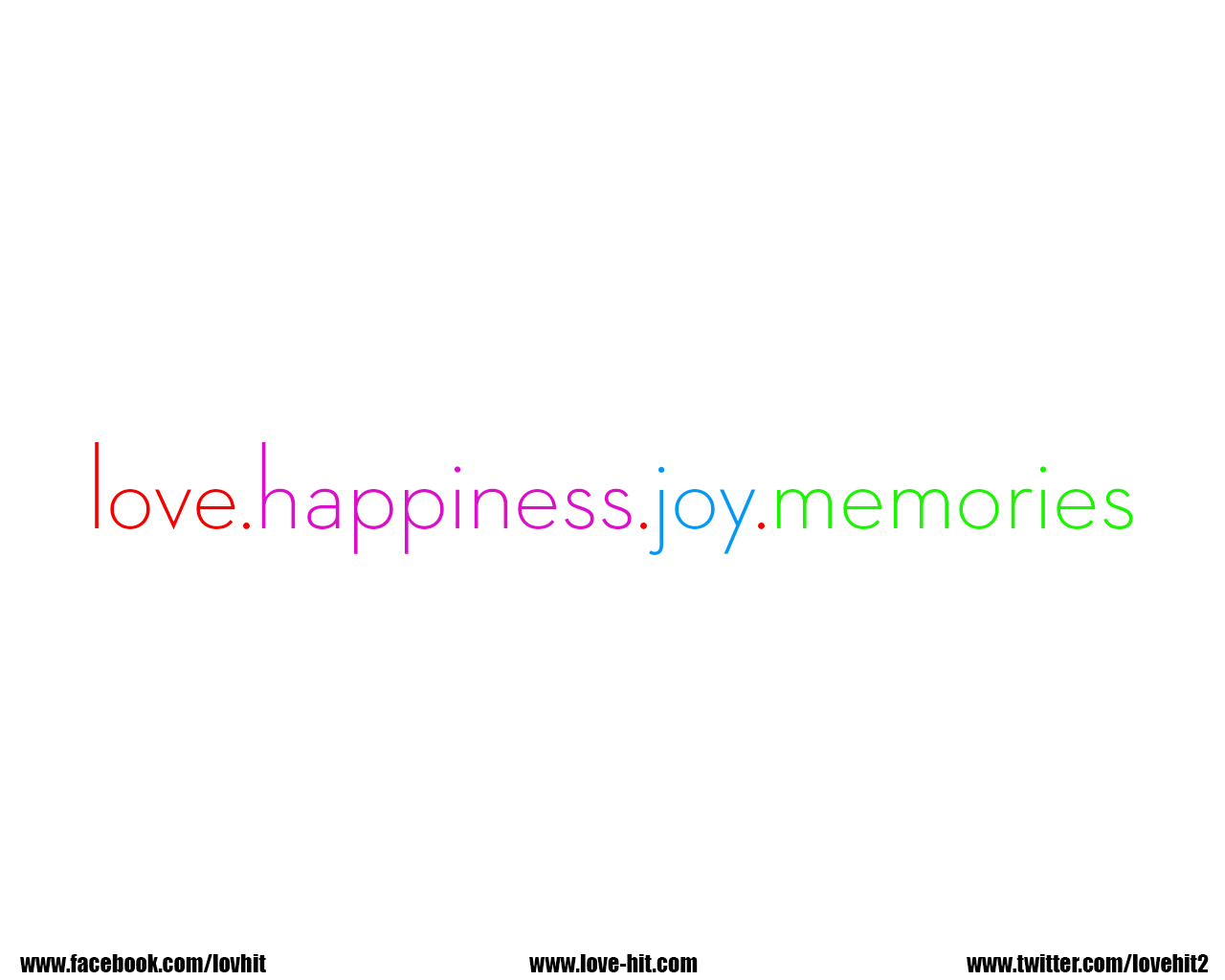 Love, happiness, joy and memories
