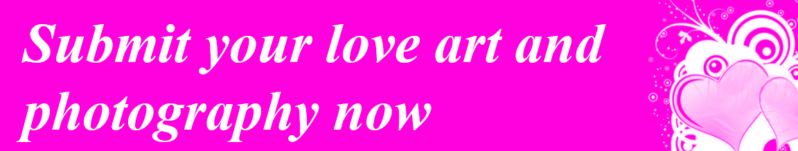 Submit your love art, love photography now