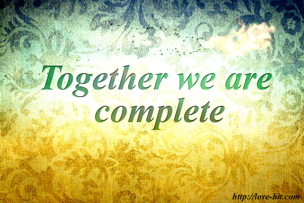 Together we are complete